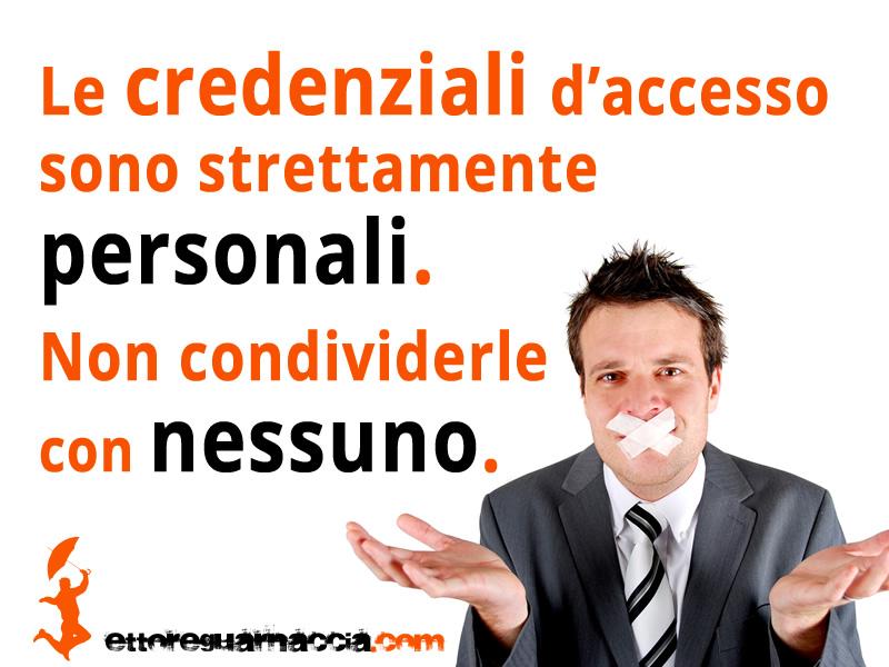 Le credenziali d'accesso sono strettamente personali. Non condividerle con nessuno. Username, password, parole d'ordine, codici segreti, token e OTP (One Time Password) costituiscono le tue credenziali d'accesso e devono sempre essere considerate informazioni strettamente personali, […]